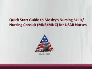 Quick Start Guide to Mosby's Nursing Skills/ Nursing Consult (MNS/MNC) for USAR Nurses