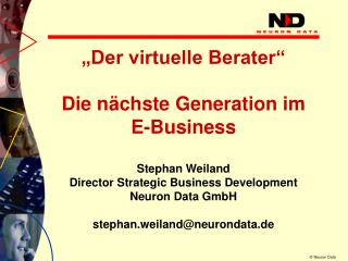 """Der virtuelle Berater"" Die nächste Generation im E-Business Stephan Weiland"
