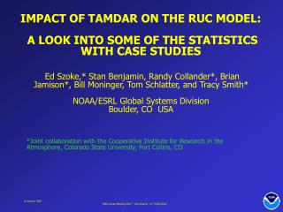 IMPACT OF TAMDAR ON THE RUC MODEL:  A LOOK INTO SOME OF THE STATISTICS WITH CASE STUDIES