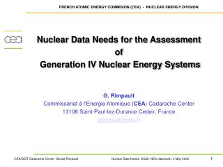 Nuclear Data Needs for the Assessment  of   Generation IV Nuclear Energy Systems G. Rimpault