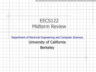 EECS122 Midterm Review