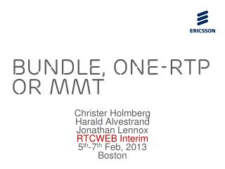 Bundle, one-RTP or MMT