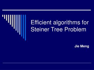 Efficient algorithms for  Steiner Tree Problem