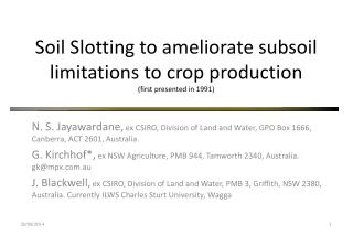 Soil Slotting to ameliorate subsoil limitations to crop production (first presented in 1991)