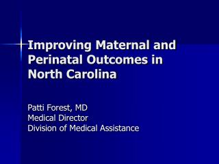 Improving Maternal and Perinatal Outcomes in North Carolina