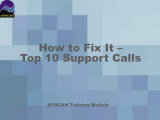 How to Fix It   Top 10 Support Calls