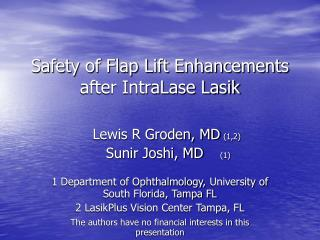 Safety of Flap Lift Enhancements after IntraLase Lasik
