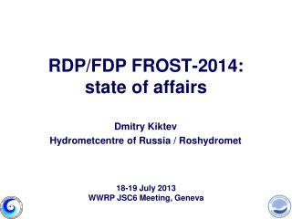 RDP/FDP FROST-2014:  state of affairs