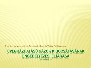 Üvegházhatású gázok kibocsátásának engedélyezési eljárása 2013. Május 22.