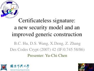 Certificateless signature:  a new security model and an improved generic construction