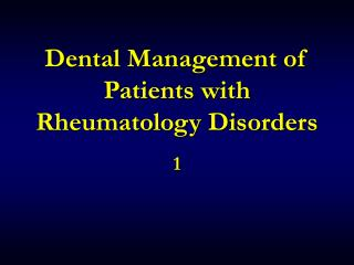 Dental Management of Patients with Rheumatology Disorders