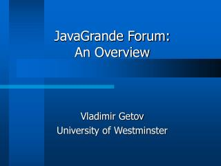JavaGrande Forum:  An Overview