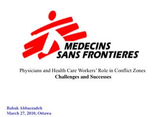 Physicians and Health Care Workers' Role in Conflict Zones  Challenges and Successes