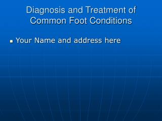 Diagnosis and Treatment of Common Foot Conditions