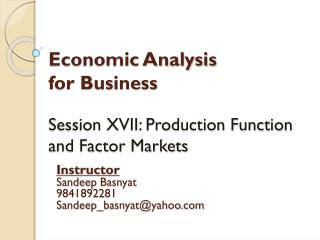 Economic Analysis  for Business Session XVII: Production Function and Factor Markets