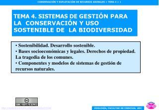 TEMA 4. SISTEMAS DE  GESTIÓN PARA LA  CONSERVACIÓN Y USO SOSTENIBLE DE  LA BIODIVERSIDAD