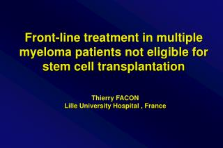 Front-line treatment in multiple myeloma patients not eligible for stem cell transplantation