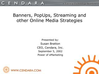 Banners, PopUps, Streaming and other Online Media Strategies