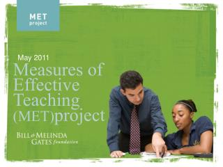 Measures of Effective Teaching  (MET) project