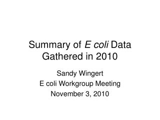 Summary of  E coli  Data Gathered in 2010