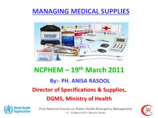 First National Course on Public Health Emergency Management  12 – 23 March 2011. Muscat, Oman