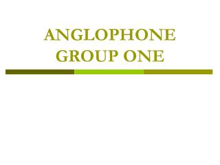 ANGLOPHONE GROUP ONE
