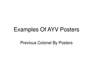 Examples Of AYV Posters