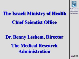 The Israeli Ministry of Health Chief Scientist Office