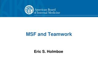 MSF and Teamwork