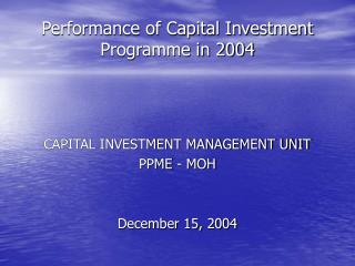 Performance of Capital Investment Programme in 2004