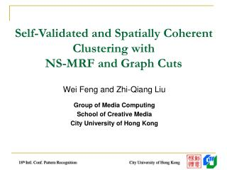 Self-Validated and Spatially Coherent Clustering with NS-MRF and Graph Cuts