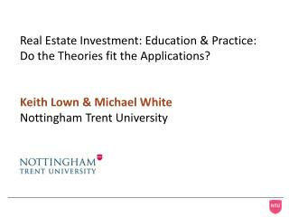 Real Estate Investment: Education & Practice:  Do the Theories fit the Applications?