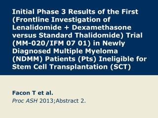 Facon T et al. Proc ASH  2013;Abstract  2 .