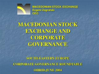 MACEDONIAN STOCK EXCHANGE Evgeni Zografski CEO