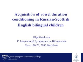 Acquisition of vowel duration conditioning in Russian-Scottish English bilingual children