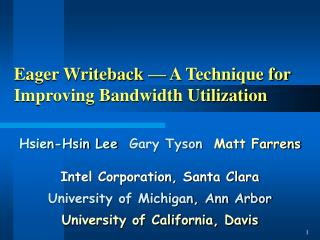 Eager Writeback  —  A Technique for Improving Bandwidth Utilization