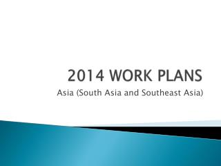 2014 WORK PLANS