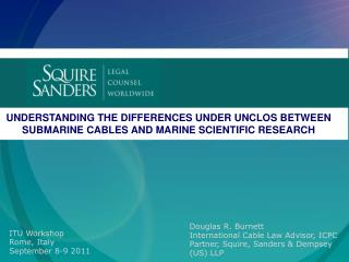 UNDERSTANDING THE DIFFERENCES UNDER UNCLOS BETWEEN SUBMARINE CABLES AND MARINE SCIENTIFIC RESEARCH