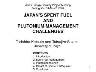JAPAN'S SPENT FUEL AND  PLUTONIUM MANAGEMENT CHALLENGES