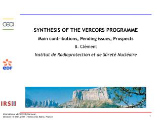 SYNTHESIS OF THE VERCORS PROGRAMME Main contributions, Pending issues, Prospects B. Clément
