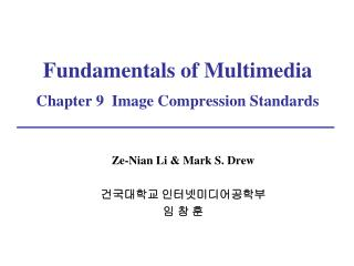 Fundamentals of Multimedia Chapter 9  Image Compression Standards