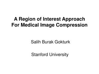 A Region of Interest Approach  For Medical Image Compression