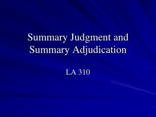 Summary Judgment and Summary Adjudication