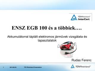 ENSZ EGB 100 és a többiek….