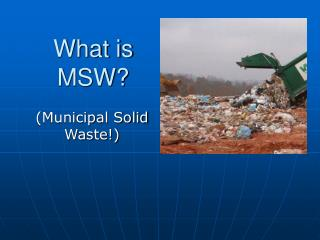 What is MSW?