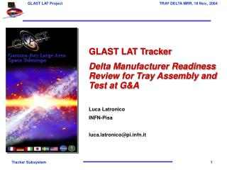 GLAST LAT Tracker Delta Manufacturer Readiness Review for Tray Assembly and Test at G&A