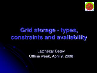 Grid storage - types, constraints and availability