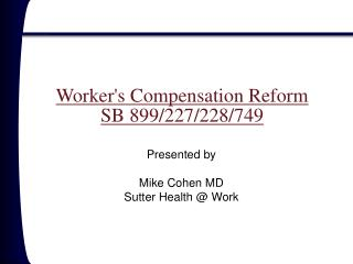 Worker's Compensation Reform SB 899/227/228/749