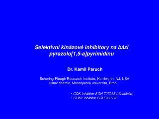 Selektivní kinázové inhibitory na bázi  pyrazolo [1,5-a]p yrimidinu