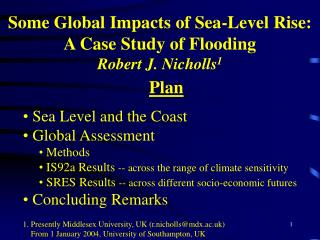 Some Global Impacts of Sea-Level Rise: A Case Study of Flooding Robert J. Nicholls 1
